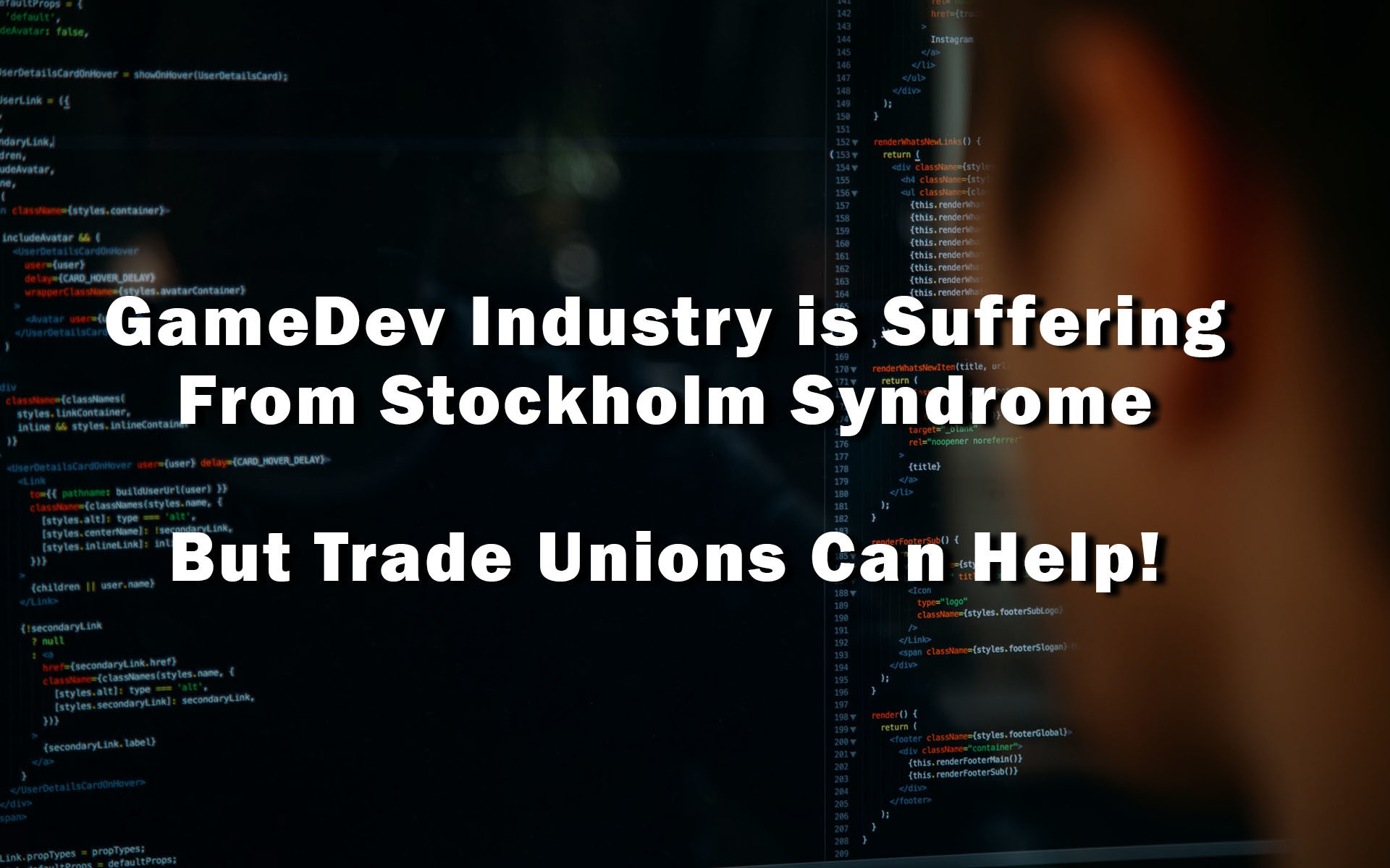 GameDev Industry is Suffering From Stockholm Syndrome - But Trade Unions Can Help!